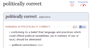 "Why You Shouldn't Be ""Politically Correct"""